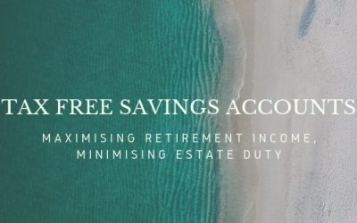 TFSAs – maximising retirement income, minimising estate duty